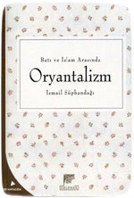 Batı ve İslam Arasındaki Oryantalizm