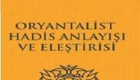 Oryantalist hadis anlayışı ve eleştirisi